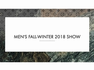 Louis Vuitton路易威登2018秋冬男裝發表零時差線上直播